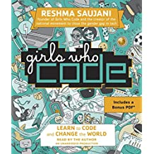 Girls Who Code: Learn to Code and Change the World: Includes a Bonus PDF