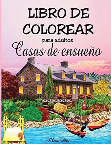 Libro de colorear para adultos - Casas de ensueño (Para relajación)