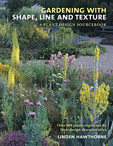 Gardening with Shape, Line and Texture: A Plant Design Sourcebook (English Edition)