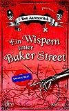 Ein Wispern unter Baker Street: Roman by Aaronovitch, Ben (2013) Taschenbuch