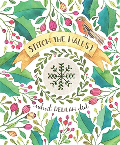 Stitch the Halls!: 12 decorations to make for Christmas (What Delilah Did)