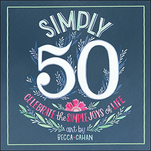 Simply 50: Celebrate the Simple Joys of Life