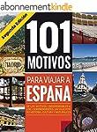 101 MOTIVOS PARA VIAJAR A ESPA�A (Spa...