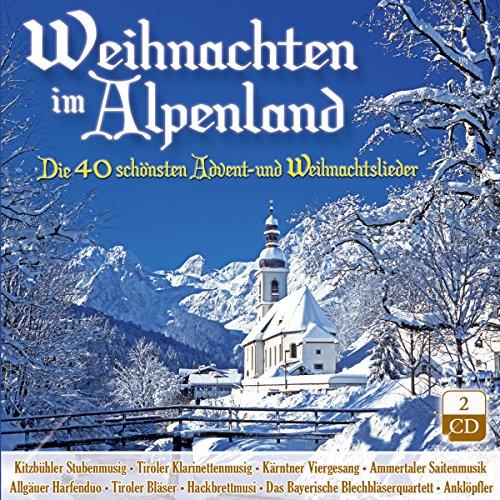 Weihnacht; Weihnachten im Alpenland; Die 40 schönsten Advent - und Weihnachtslieder; mit Stubenmusik, Saitenmusik, Hausmusik, Viergesang, Harfe, Zither, Weisenbläser; Klarinetten; Anklöpfler; Hackbrett; Blechbläser...