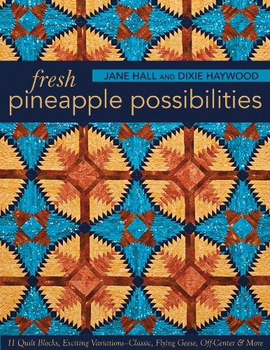 fresh-pineapple-possibilities-11-quilt-blocks-exciting-variationsclassic-flying-geese-off-center-mor