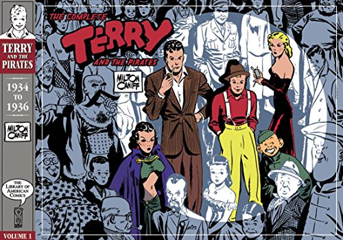 Complete Terry And The Pirates Volume 1: 1934-1936: 1934-1936 - A Library of American Comics Original v. 1 (Complete Terry & the Pirates)