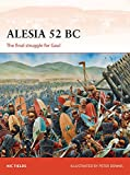 Alesia 52 BC: The final struggle for Gaul (Campaign, Band 269)