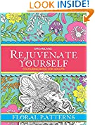 #7: Rejuvenate Yourself - Floral Patterns: Volume 3
