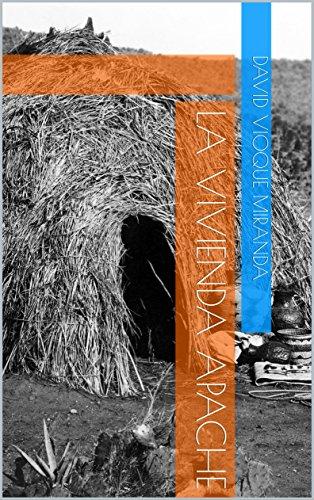 La Vivienda Apache por David  Vioque Miranda