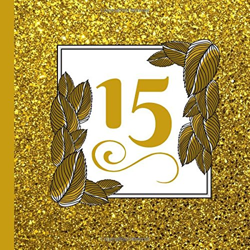 Quinceanera Party Guest Book: Beautiful Gold Quinceanera Guest Book, Use For a Memory Keepsake to Treasure Forever (Quinceanera Party Supplies,Quinceanera Party Decorations, Band 1)