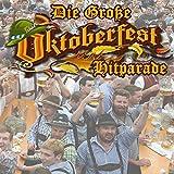 Die Große Oktoberfest Hitparade 2018 (Große Brüste, großes Bier, große Bratwürste und Flirten Hits)