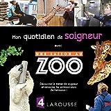 """Afficher """"Une saison au zoo<br /> Mon quotidien de soigneur"""""""