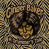 Ginger Baker: A Drummer's Tale by Ginger Baker (2015) Paperback