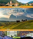 Highlights Südtirol: Die 50 Ziele, die Sie gesehen haben sollten - Manfred Kostner, Eugen E. Hüsler