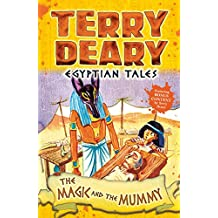 Egyptian Tales: The Magic and the Mummy (Terry Deary's Historical Tales)