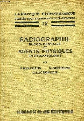 Radiographie bucco-dentaire et agents physiques en stomatologie. (Pratique stomatologique - 9). Editions Masson. 1941. (Dentisterie, Médecine, Radiographie, Stomatologie)