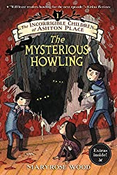 The Incorrigible Children of Ashton Place: Book I: The Mysterious Howling by Maryrose Wood (2015-04-21)