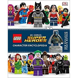 LEGO DC Super Heroes Character Encyclopedia: Includes Exclusive Pirate Batman Minifigure  LEGO