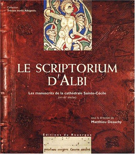 Le scriptorium d'Albi : Les manuscrits de la cathédrale Sainte-Cécile (VIIe-XIIe siècle)