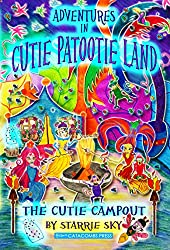 Adventures in Cutie Patootie Land and The Cutie Campout (the hilarious adventure for children ages 7-12)