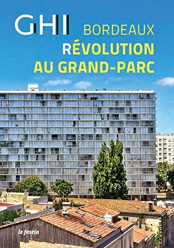 GHI Bordeaux Révolution au Grand-Parc
