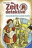 Die Zeitdetektive, Band 33: Leonardo da Vinci und die Verräter - Fabian Lenk