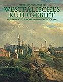 Westfälisches Ruhrgebiet: Erfassung westfälischer Ortsansichten vor 1900 - Städte Bochum, Bottrop, Dortmund, Gelsenkirchen, Herne, Kreis Recklinghausen (Westfalia Picta) (2005-06-01)