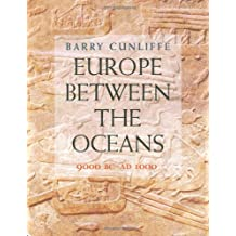 Europe Between the Oceans: themes and variations: 9000 BC-AD 1000: 9000 BC to AD 1000