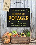 Le temps du potager : De la culture bio à la permaculture