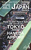 Welcome to Japan guidebook Vol 01.: How to get reach for the center of Tokyo from Haneda Airport