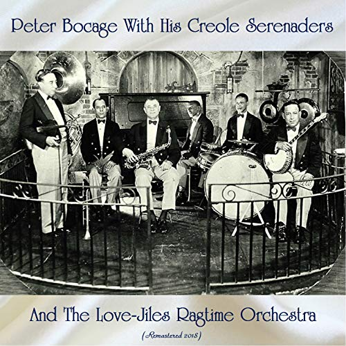 Peter Bocage With His Creole Serenaders And The Love-Jiles Ragtime Orchestra (Remastered 2018)