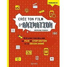 Crée ton film d'animation : 10 étapes pour réaliser un film en stop-motion ou un dessin animé