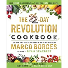 The 22-Day Revolution Cookbook: The Ultimate Resource for Unleashing the Life-Changing Health Benefits of a Plant-Based Diet (English Edition)