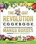 The 22-Day Revolution Cookbook: The U...