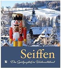Seiffen: Das Spielzeugdorf im Weihnachtsland