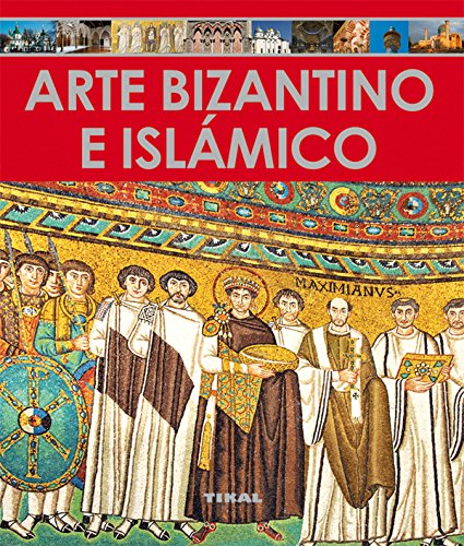 Arte Bizantino e islámico (Enciclopedia Del Arte) por Tikal Ediciones S A
