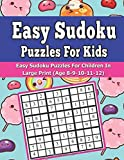 Easy Sudoku Puzzles For Kids: Easy Sudoku Puzzles For Children In Large Print (Age 8-9-10-11-  12): Volume 1 (Easy Sudoku Puzzles For Kids Children Series)