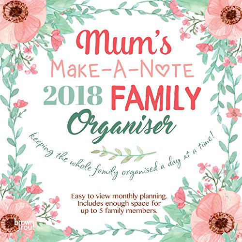 Mum's Make-A-Note Family Organiser 2018 Wall Calendar