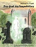 Das Grab des Tempelritters - Michael A. Frank