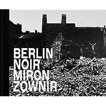 BERLIN NOIR: Miron Zownir (PogoBooks)