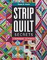 Strip Quilt Secrets par Diane D Knott