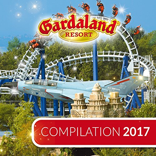 Gardaland: Compilation 2017