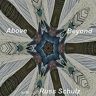 Above Beyond (feat. Russ Schulz)