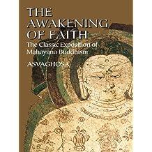 The Awakening of Faith: The Classic Exposition of Mahayana Buddhism (English Edition)