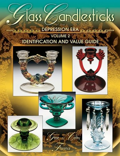 Glass Candlesticks of the Depression Era, Volume 2: Identification and Value Guide Depression Glass Candlestick