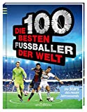 Die 100 besten Fußballer der Welt: Die Stars des neuen