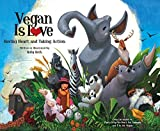 Vegan Is Love: Having Heart and Taking Action by Ruby Roth (2012-04-24)