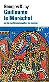 Guillaume le Maréchal ou Le meilleur chevalier du monde