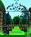 Gartenkunst in Europa. Von der Antike bis zur Gegenwart. (Kultur pur)