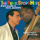 Funk Stops Here by MIKE / JACKSON,PAUL CLARK (2014-10-15)